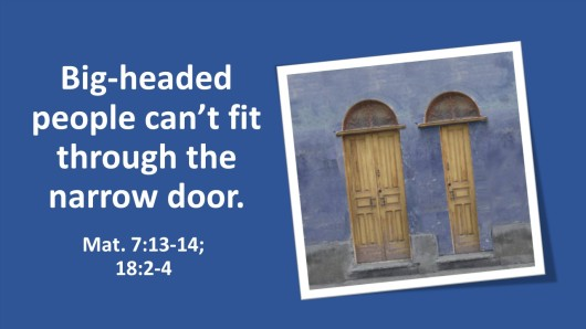 Big-headed people can't fit through the narrow door